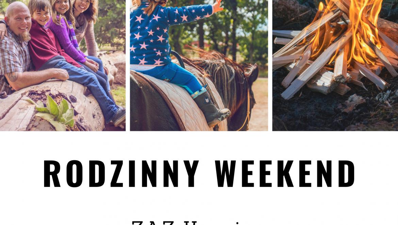 Pakiet Rodzinny weekend w ZAZ Krzyżewo